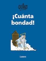 ¡cuanta Bondad! / So Much Goodness!
