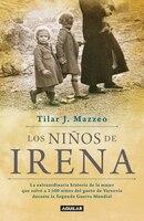 Los niños de Irena / Irena's Children: The extraordinary Story of the Woman Who Saved 2.500…