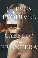 Tu Cabello Es La Frontera / Your Hair Is The Border
