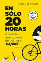 En Sólo 20 Horas Aprende Lo Que Quieras De Manera Rápida / The First 20hours. How To Learn Anything…