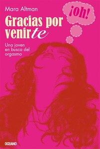 Gracias Por Venirte: Una joven en busca del orgasmo