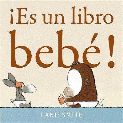 ¡es Un Libro Bebé! by Lane Smith