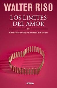 Los Límites del amor: Hasta dónde amarte sin renunciar a lo que soy
