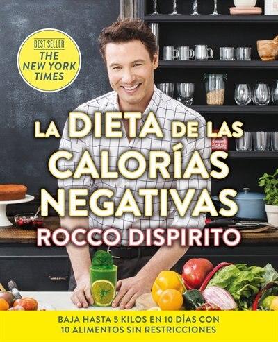 La Dieta De Las Calorías Negativas by Rocco Dispirito