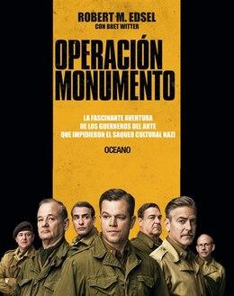 Book Operación Monumento: La Fascinante Aventura De Los Guerreros Del Arte Que Impidieron El Saqueo… by Robert M. Edsel