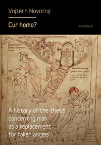 Cur Homo?: A History Of The Thesis Of Man As A Replacement For Fallen Angels