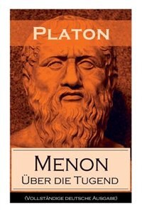 Menon - Über die Tugend: Über das Wesen der Erkenntnis und die Bedeutung der Mathematik by PLATON