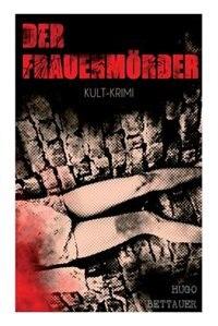 Der Frauenmörder (Kult-Krimi) by Hugo Bettauer