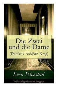 Die Zwei und die Dame (Detektiv Asbjörn Krag) by Sven Elvestad