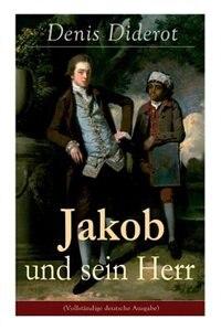 Jakob und sein Herr: Ein philosophisches Werk by Denis Diderot