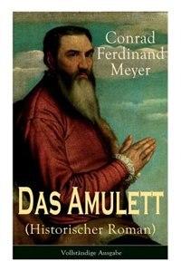 Das Amulett (Historischer Roman) by Conrad Ferdinand Meyer