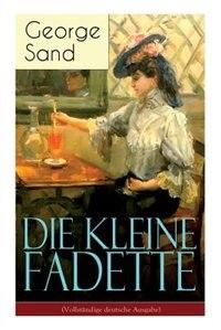 Die kleine Fadette: Märchenhafter Roman aus dem bäuerlichen Milieu by George Sand