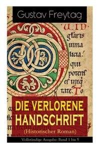 Die verlorene Handschrift (Historischer Roman): Band 1 bis 5 by Gustav Freytag