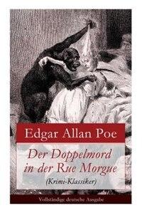 Der Doppelmord in der Rue Morgue (Krimi-Klassiker): Detektivgeschichte by Edgar Allan Poe