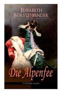 Die Alpenfee: Heimat- & Liebesroman