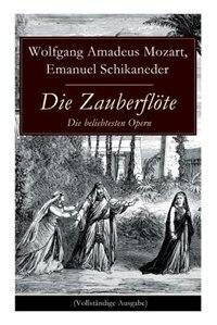 Die Zauberflöte - Die beliebtesten Opern by Wolfgang Amadeus Mozart