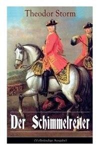 Der Schimmelreiter: Storms Meisternovelle: Ein literarischer Kampf zwischen Aberglaube und Vernunft by Theodor Storm