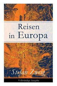 Reisen in Europa by Stefan Zweig