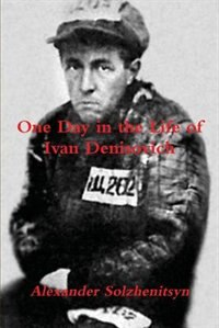Book One Day In The Life Of Ivan Denisovich by Aleksandr Isaevich Solzhenitsyn
