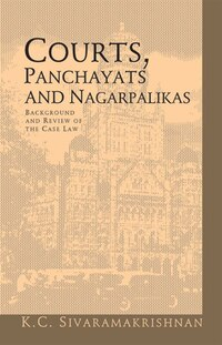 Courts, Panchayats and Nagarpalikas: Background and Review of the Case Law