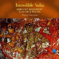 Arrested Movement ù Incredible India: Sculpture & Painting