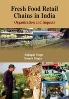 Fresh Food Retail Chains in India: Organisation and Impacts (CMA Publication No. 238)