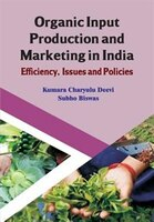Organic Input Production and Marketing in India Efficiency, Issues and Policies (CMA Publication No…