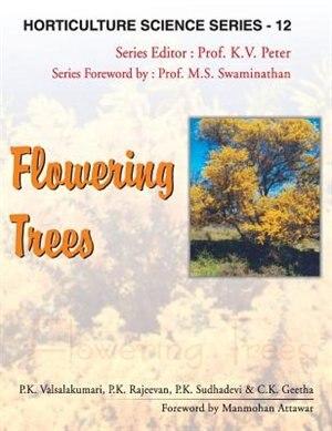 Flowering Trees: Vol. 12: Horticulture Science Series by P.K. Valsalakumari