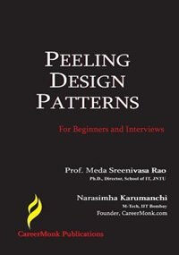 Peeling Design Patterns: For Beginners & Interviews (Design Interview Questions) by Narasimha Karumanchi
