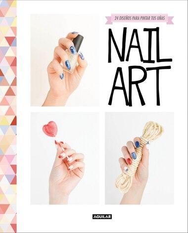 Nail Art / (Spanish Edition) by Sounes Howard