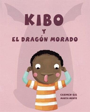 Kibo Y El Dragon Morado (kibo And The Purple Dragon): (kibo And The Purple Dragon) by Carmen Gil