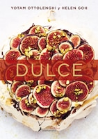 Dulce / Sweet: Desserts From London's Ottolenghi