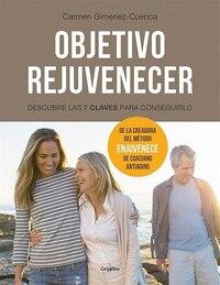 Objetivo Rejuvenecer - Descubre las 7 claves para conseguirlo / Objective Rejuvenate: Discover the…