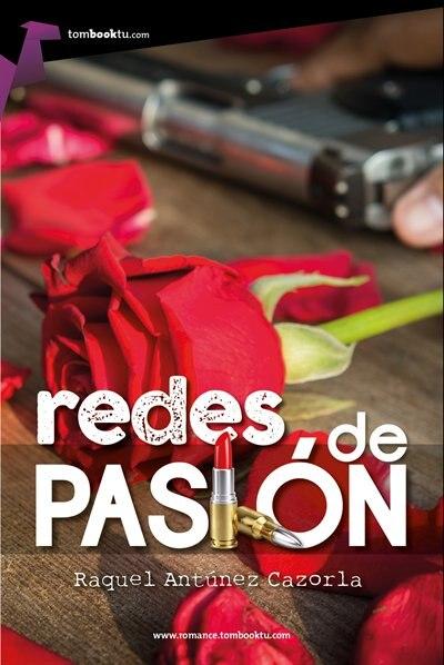Redes De Pasión by Raquel Antúnez Cazorla
