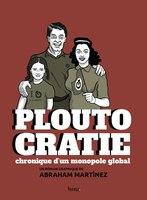 Ploutocratie: Chronique d'un monopole global