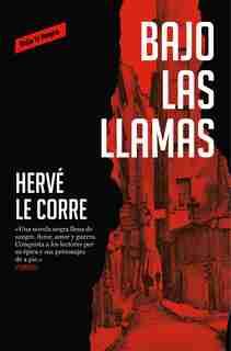 Bajo Las Llamas / Under The Flames by Herve Le Corre