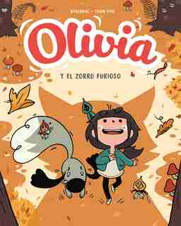 Olivia Y El Zorro Furioso / Aster And The Furious Fox by Thom Pico
