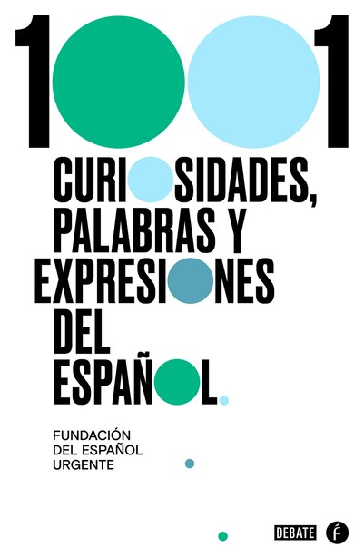 1001 Curiosidades, Palabras Y Expresiones / (1001 Curiosities, Words, And Expressions Of The Spanish Language by Fundeu