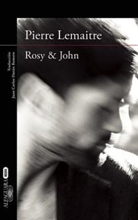 Rosy & John  / In Spanish by Pierre Lemaitre