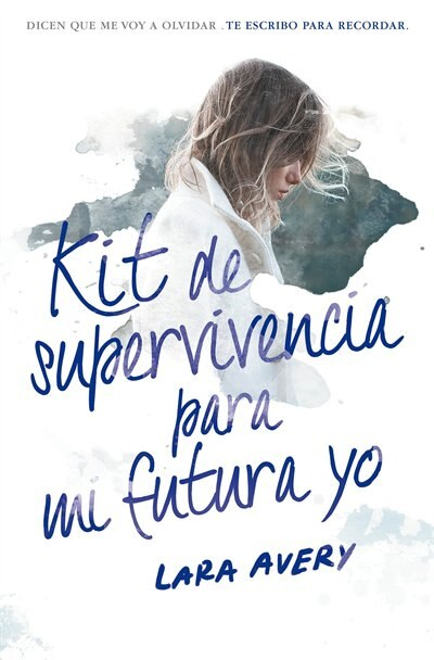 Kit de supervivencia para mi futura yo / The Memory Book by Lara Avery