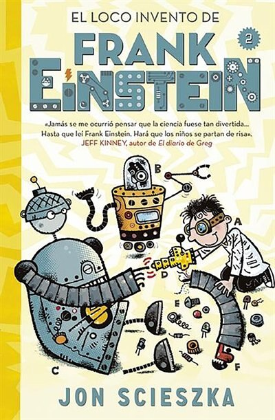 El Loco Invento De Frank Einstein / Frank Einstein And The Electro-finger. by Jon Scieszka