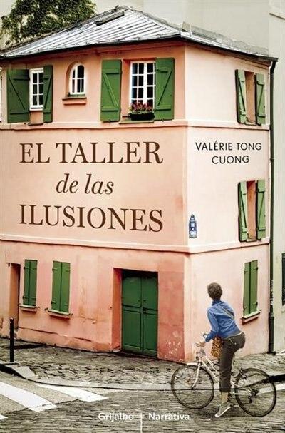 El taller de las ilusiones by Valerie Tong Cuong