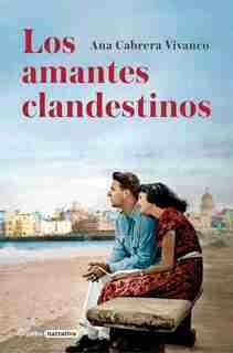 Los amantes clandestinos / Secret Lovers by Ana Vivanco Cabrera