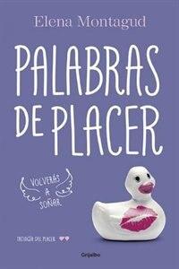 Palabras De Placer / Words Of Pleasure: Volveras A Soñar (trilogia Del Placer 2) by Elena Montagud