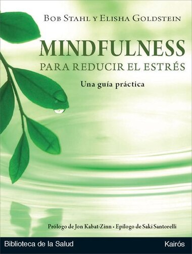 Mindfulness Para Reducir El Estrés: Una Guía Práctica by Bob Stahl