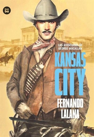 Las Aventuras De George Macallan. Kansas City by Fernando Lalana