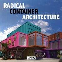 Radical Container Architecture