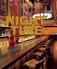 Night Time: Innovative Design For Clubs And Bars