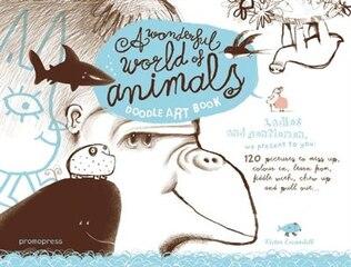 A Wonderful World Of Animals: A Doodle Art Book