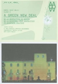 A Green New Deal: From Geopolitics to Biosphere Politics by Enric Ruiz Geli